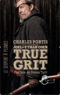 La couverture de True Grit ( Le serpent à plumes - 2011)